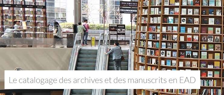 L'ENSSIB propose une formation au catalogage des archives et des manuscrits en EAD
