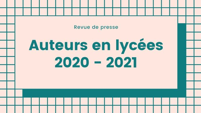 Auteurs en lycées 2020-21_Revue de presse intermédiaire
