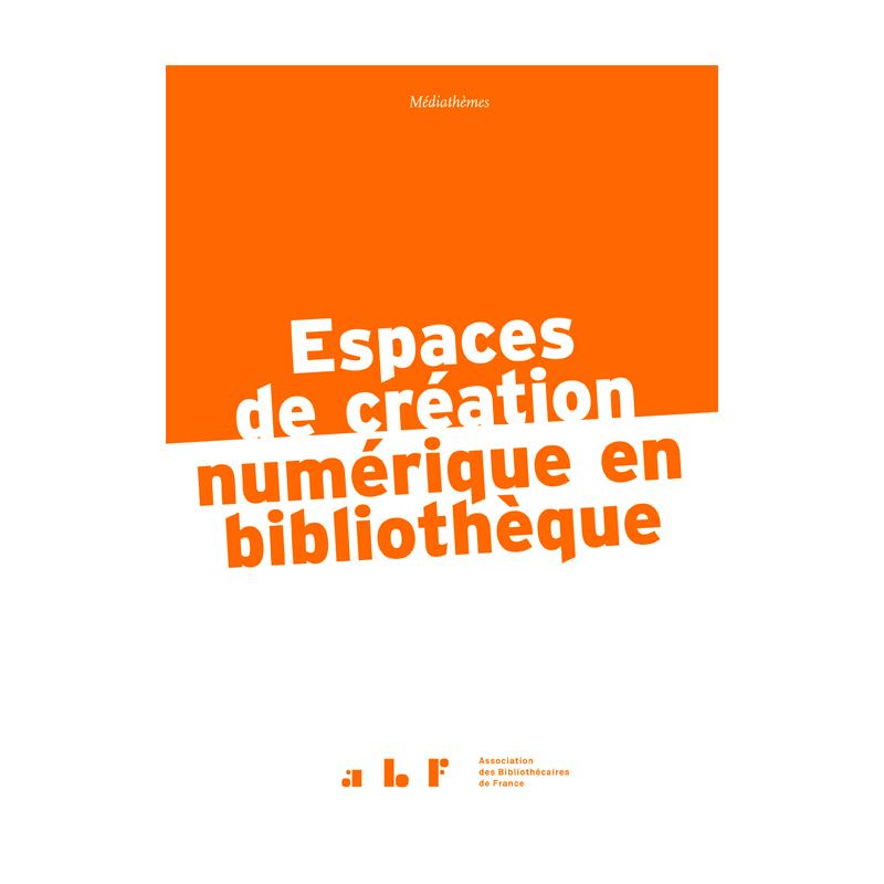 Espaces de création numérique en bibliothèque