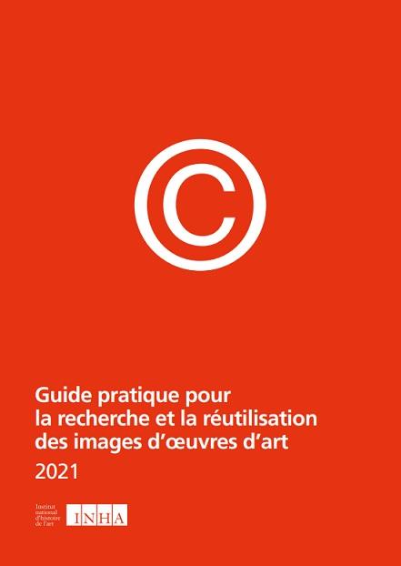 Guide pratique pour la recherche et la réutilisation des images d'œuvres d'art (INHA)