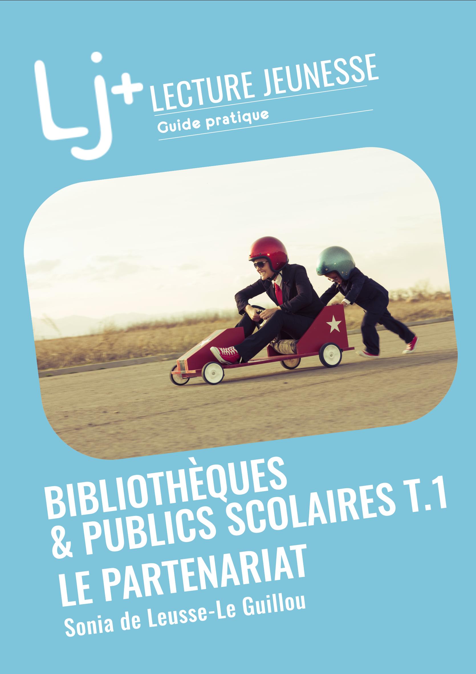 Guide pratique Bibliothèques & publics scolaires T1. Le partenariat